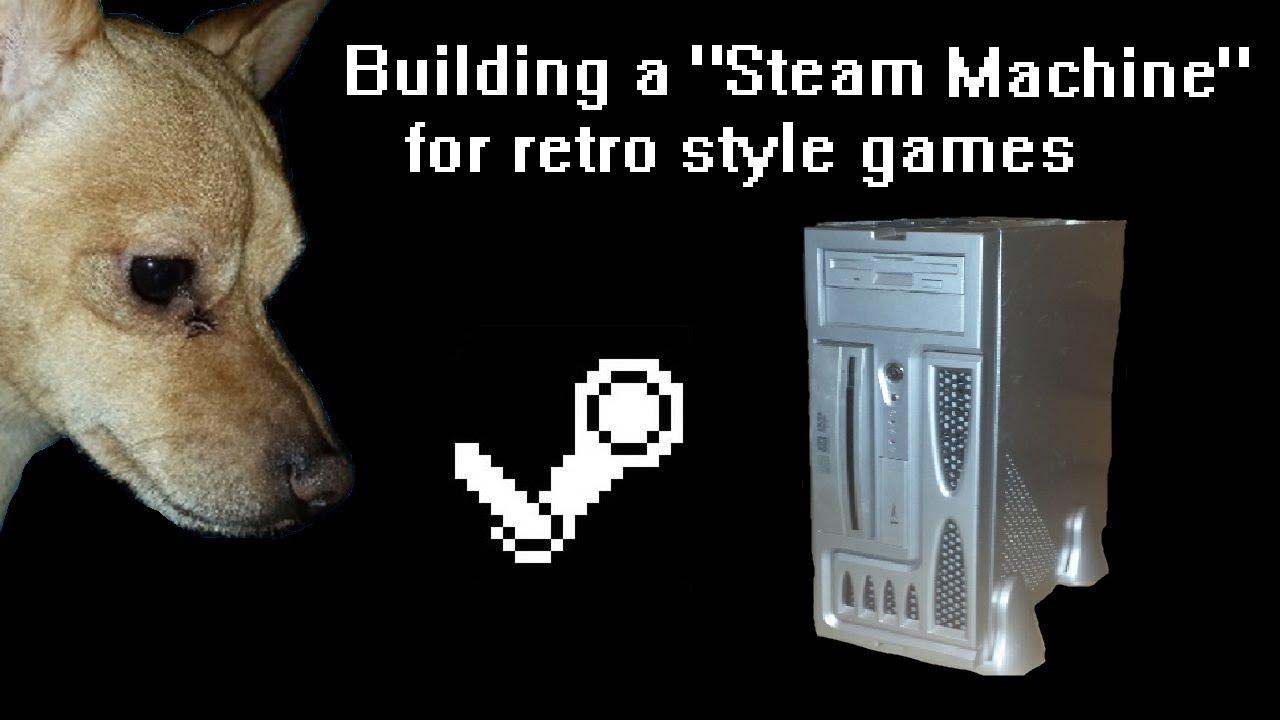 building a steam machine