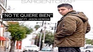 No te quiere bien - Sargentorap ft. Jason Heredia LETRA