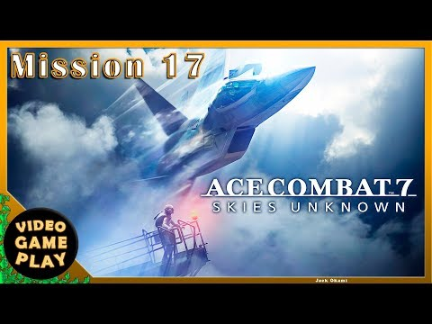 Ace Combat 7  Part 13  Mission 17  Gameplay Walkthrough - No commentary