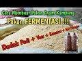 - Wajib Tau !! Cara Fermentasi Dedak Untuk Pakan Ternak Ayam Kampung Super @Muttakin farm