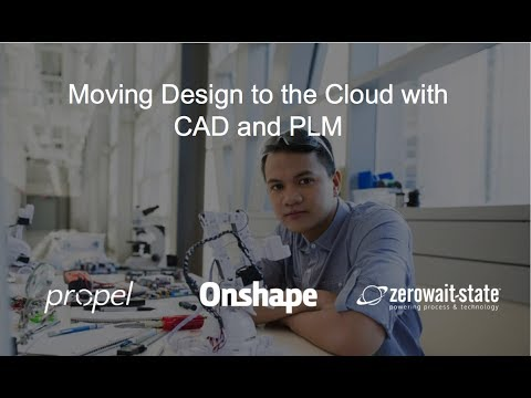Moving Design to the Cloud with CAD and PLM