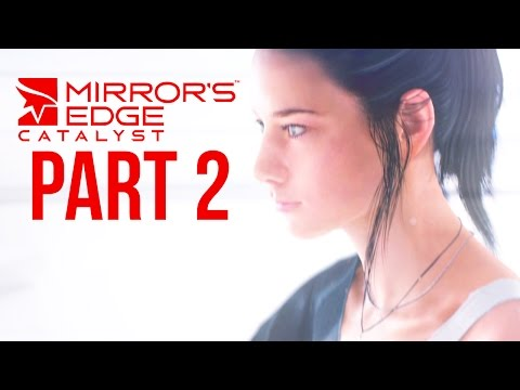 Mirror's Edge Catalyst Gameplay Walkthrough Part 2 - BACK IN THE GAME (Full Game)