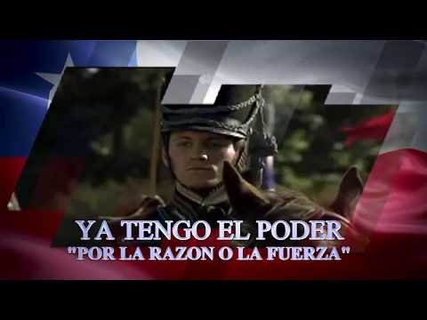 CHILE   YA TENGO EL PODER   POR LA RAZON O LA FUERZA