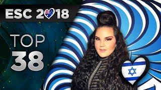 Eurovision 2018 | TOP 38 (So Far) + 🇮🇱