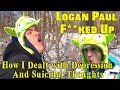 Dear Logan Paul and How I Got THROUGH My Suicidal Depression and YOU CAN too