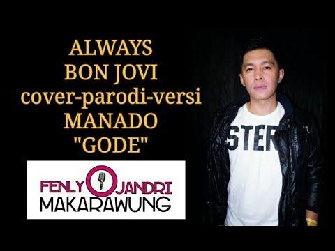 Always Bon Jovi (cover) versi Manado GODE (lirik) Fenly Jandri Makarawung