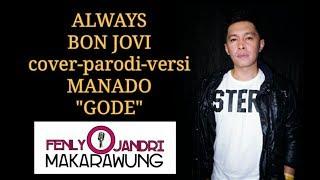 Video Always Bon Jovi (cover) versi Manado GODE (lirik) Fenly Jandri Makarawung download MP3, 3GP, MP4, WEBM, AVI, FLV Oktober 2018