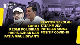 Download LUHUT POLISIKAN HARIS AZHAR. KLASTER SEKOLAH: RATUSAN SISWA POSITIF COVID-19 | Narasi Pagi