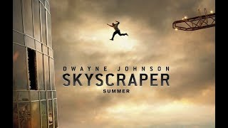 SKYSCRAPER  Official Trailer (2018) Dwayne Johnson Action Tower Movie HD