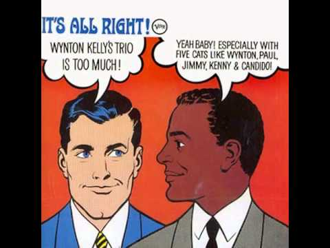 Wynton Kelly  I'ts All Right