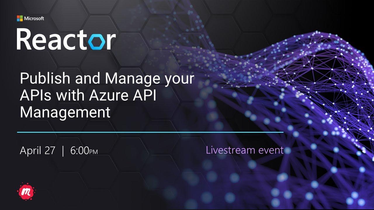 Publish and Manage your APIs with Azure API Management