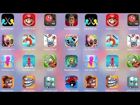 ScaryTeacher3D,IceScream3,Troll Internet,FunRace 3D,PvZ 2,Jailbreak Craft,CatFish,RedBall4,Mario Run