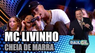 MC LIVINHO - CHEIA DE MARRA (Programa Raul Gil)