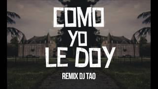 Como Yo Le Doy   DJ TAO 2015