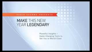 How to Make This New Year Legendary with Robin Sharma