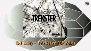 DJ Icey - Trekster (BP Mix)