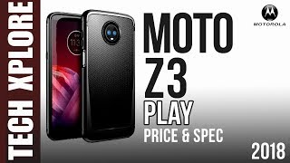 Moto Z3 Play Specification | Release Date | Price In India | Review | Features