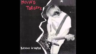 Moving Targets - Burning In Water (full album)