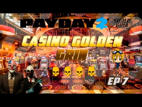 PayDay 2 | Casino Golden Grin | All Loot | Sigilo | GUIA | Ep 7