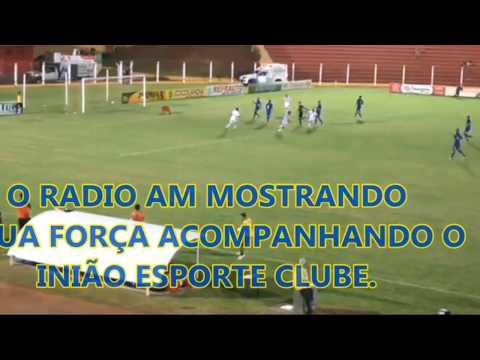 UNIÃO MT X  LUZIÂNIA -GO - 18-06-2017 - RADIO CLUBE 930 AM