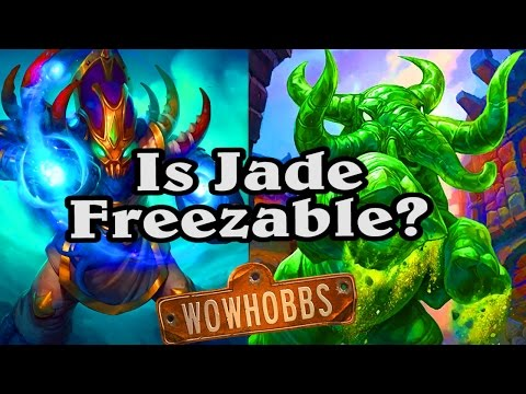 Hearthstone Is Jade Freezable?