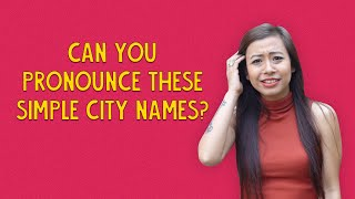 Can You Pronounce These Simple City Names? | Ok Tested