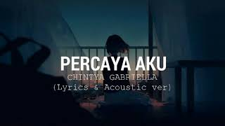 Download lagu Percaya Aku - Chintya Gabriella (Acoustic Ver & Lirik)