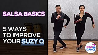 Salsa Basics | 5 Ways to Improve Your Suzy Q | How 2 Dance