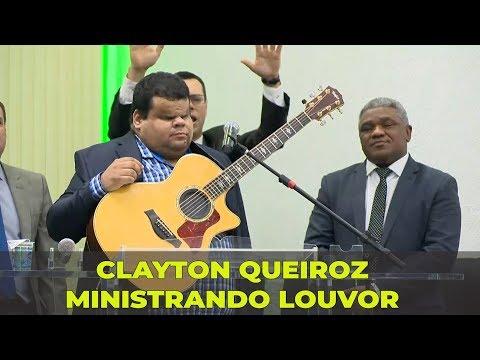 MINISTRANDO LOUVOR - CLAYTON QUEIROZ