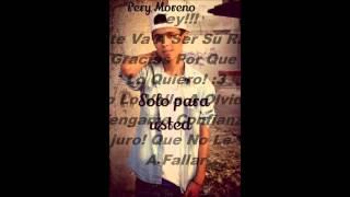 Pery Moreno Solo Para Usted Papa!