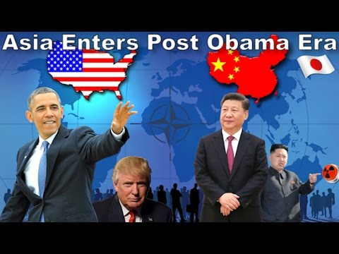 Asia Enters the Post Obama Era