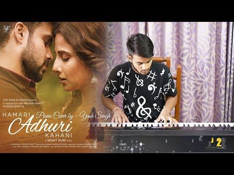 Hamari Adhuri Kahani | Piano Cover by Yash Singh