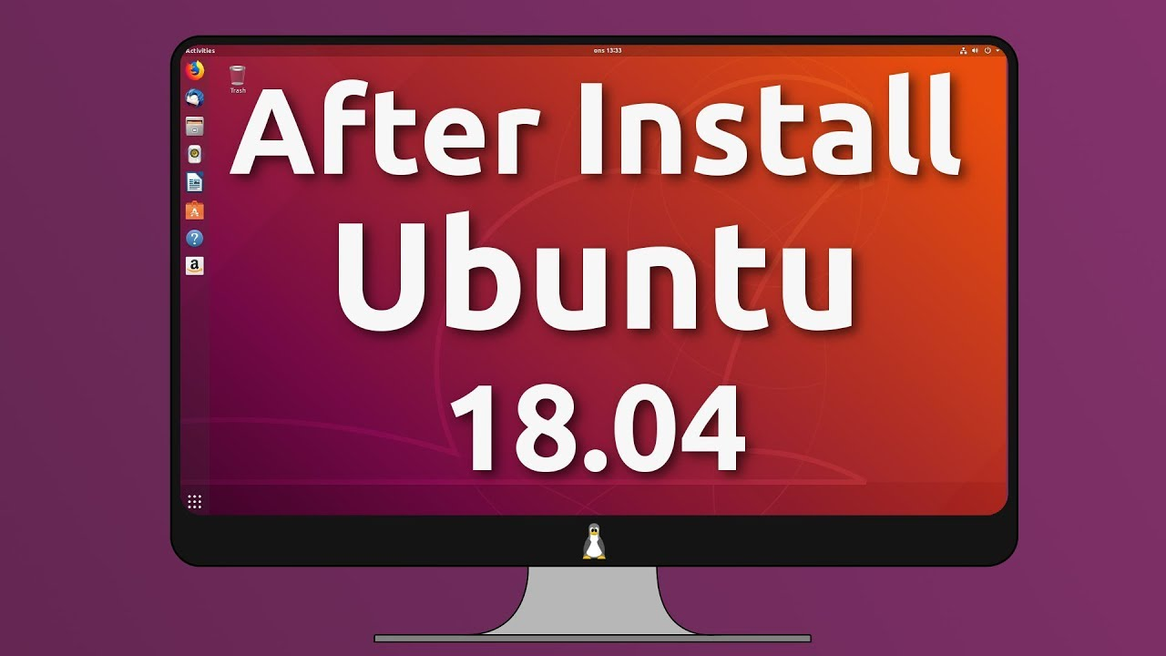 30 Things to do After Installing Ubuntu 18 04 LTS (all-in-one video)