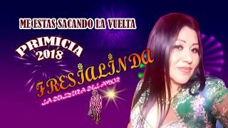 FRESIALINDA  ME ESTAS SACANDO LA VUELTA  ( PRIMICIA 2017)  YOTUBE