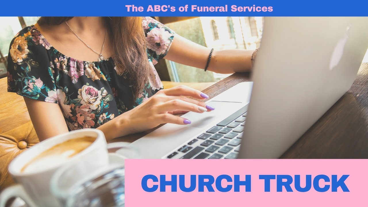 ABC's of Funeral Service: Church Truck | Little Miss Funeral