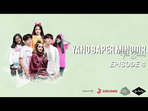 YANG BAPER MINGGIR THE SERIES - EPISODE 4