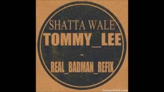 SHATTA WALE X TOMMY LEE - REAL BADMAN (REFIX) BY DJ TKAY