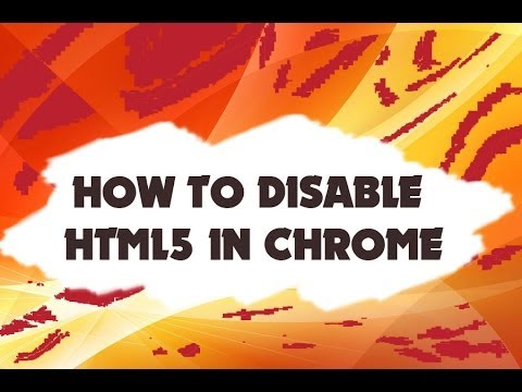 How To Disable HTML5 In Chrome (100% WORKS)