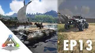 ARK: Survival Evolved S1Ep13 Watercraft/DuneBuggy and More (207.0) Update