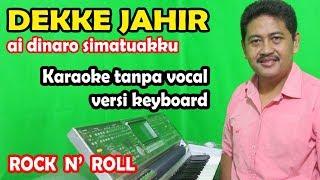 Dekke Jahir karaoke - ai di naro simatuakku (rock & roll keyboard)