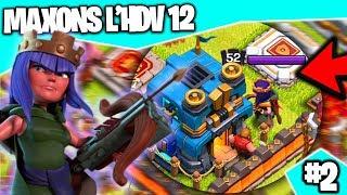CLASH OF CLANS - MAXONS L'HDV 12 #2 - ON UP LA REINE AU NIVEAU 52 !