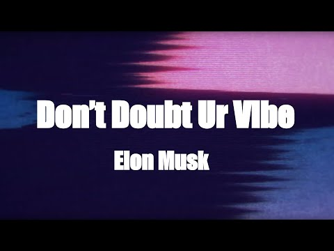 [Lyric Video] Elon Musk - Don't Doubt Ur Vibe