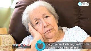 Banyo yapmak istemeyen Alzheimer hastaları nasıl ikna edilmeli?