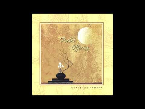Reiki Healing - Relaxing Music by Shastro & Nadama