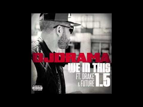 DJ Drama - We In This 1.5 feat. Drake & Future