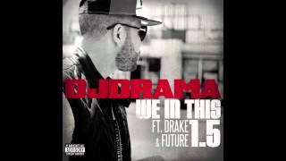 Play We In This 1.5 (feat. Drake and Future)
