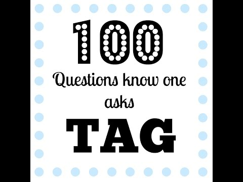 100 Question Tag!!