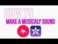 How to make a sound on musicaly
