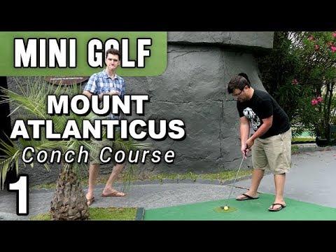 Mt. Atlanticus: The Conch [MINI GOLF] #1