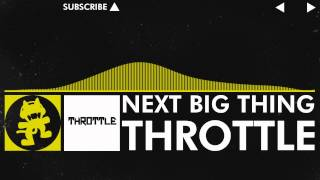 [Electro] - Throttle - Next Big Thing [Monstercat Release]